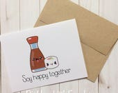 Soy Happy Together - Punny Card - Cute Greeting Card - Anniversary Card - Wedding Card - Sushi Card Punny Gift - Food Puns - Funny Card