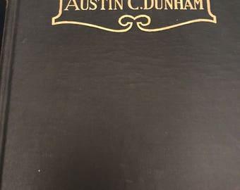 Reminiscences of Austin C. Dunham signed copy 1913