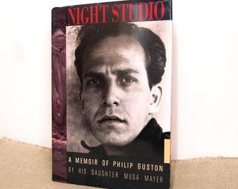 Night Studio - A Memoir of Philip Guston by His Daughter Musa Meyer