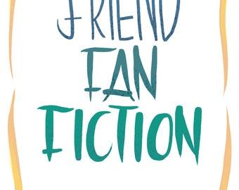 Friend Fan Fiction Zine