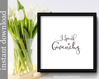 I Speak Givenchy, fashion printable, fashion designer art, fashion print, fashion wall art, typography art, fashion decor, fashion download