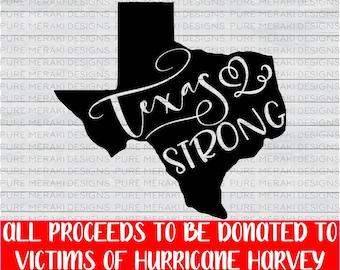 Texas Strong SVG, Texas SVG Cut File, Hurricane Harvey Relief, State Svg File, Hurricane Harvey Fundraiser, Cricut Cut File, Cameo Cut File