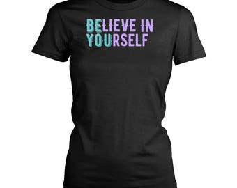Inspirational Quotes womens fit T-Shirt. Funny Inspirational Quotes shirt.