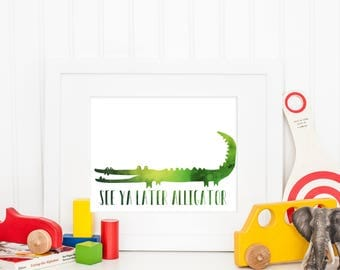 See Ya Later Alligator | Downloadable Print | Instant Download | Gallery Wall | Printable