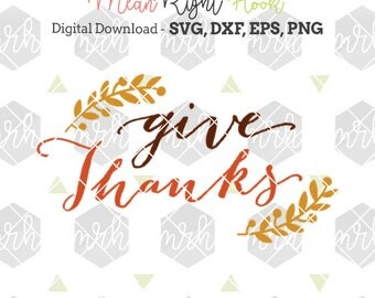 Give Thanks svg, Thanksgiving SVG, Fall svg, Autumn svg design INSTANT DOWNLOAD vector files for cutting machines - svg, png, dxf, eps