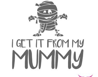 I Get It From My Mummy SVG cut file for Cricut or other cutting machine, Mummy SVG, Halloween SVG, Monster Svg
