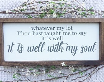 It Is Well With My Soul - Wood Sign - Painted Sign - Farmhouse - Home Decor