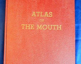 ATLAS of the MOUTH  and Adjacent Parts in the Health and Disease 1950's Presumed 1st Edition Great Illustrations American Dental Assoc.