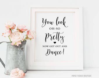 Printable Ladies Bathroom Sign, You Look Oh So Pretty Now Get Out There and Dance, Wedding Bathroom Basket, Wedding Restroom Basket sign