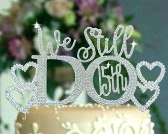 We Still Do 15th 20th 25th Wedding Anniversary Vow Renewal Cake Topper heart Set made With Silver Crystal Rhinestones