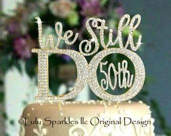 25TH OR 50TH Anniversary Cake Topper-Rhinestone Party decoration-Vow renewal celebration centerpiece-We Still Do Keepsake