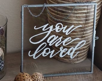 You are loved | glass sign frame
