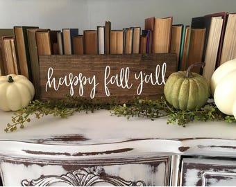 Happy Fall Y'all - Wood Sign