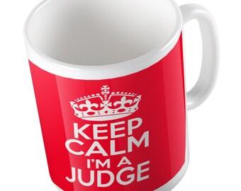Keep calm I'm a Judge mug