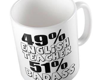 49% ENGLISH TEACHER 51 Percent BADASS Mug