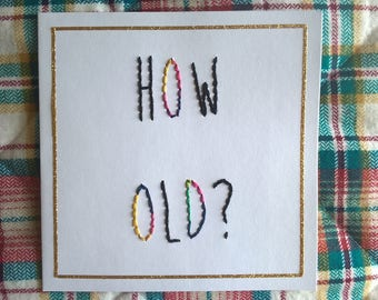 How Old? hand stitched card