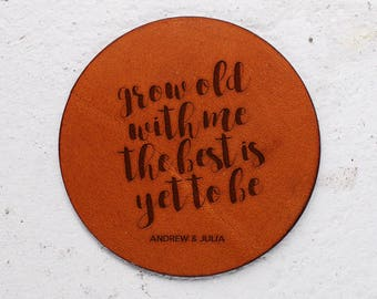 Leather anniversary gift, Leather Coaster, Husband gift, Valentines gift, Personalised Leather Coasters,Grow old with me best yet to be