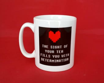 Undertale Inspired Mug 10oz - The Sight of Your Tea Fills You With Determination