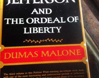 Jefferson and the Ordeal of Liberty by Dumas Malone