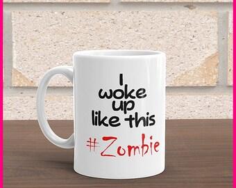 I Woke Up Like This....ZOMBIE