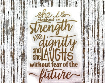 She is Clothed in Strength and Dignity Decal | Proverbs 31 25 | Christian Decal | Inspirational Decal | Bible Verse Decal | Decals for Women