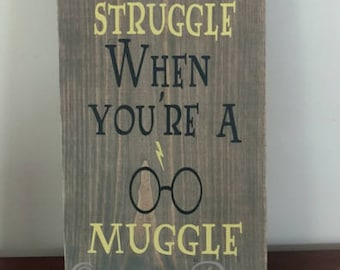 Harry Potter Wood Sign.Life's a Struggle When You're a Muggle Wood Sign.Story Book Theme Sign.Movie Theme Sign.Wall Art.Wood Sign.Rustic