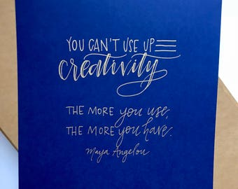 Maya Angelou Creativity Quote || hand lettered print