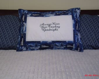Cowboys Pillow sham, Always Kiss Your Cowboy Goodnight, Cowboys Pillow, Valentines gift