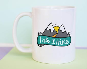 Take A Hike Mug, coffee Mug, Gift idea, Birthday, office mug, Gift for Her, Gift for Him, Gift for friend, fun mug, A Couple Of Mugs