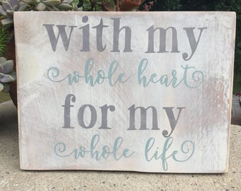 With my whole heart,FREE SHIPPING,Gallery Wall Decor,Wedding prop,anniversary gift,wedding decor,romantic sign,love sign,rustice wood sign
