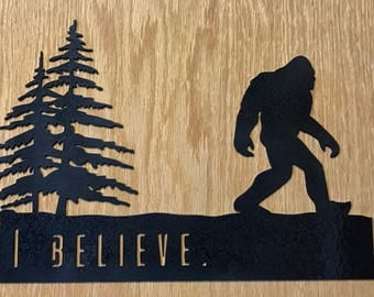 I Believe Bigfoot Sasquatch