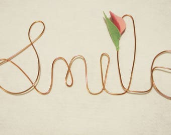Smile - Copper Wire word with felt flowers
