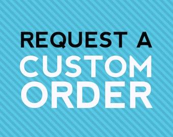 Request a Nice Minnesota Custom Order - Deposit Required
