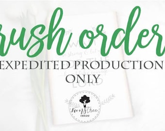 Rush Order | Expedited Production Only (Approval Required)