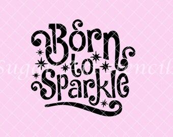 Born to sparkle stencil NB600146
