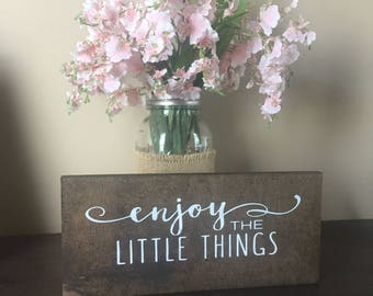 ENJOY the little things/ wood sign