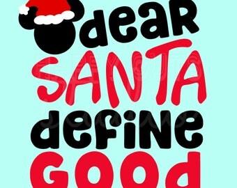 Dear Santa Define Good with Mickey Minnie Mouse Holidays Christmas Matching Family Boys Girls Disney Iron On Decal Vinyl 178