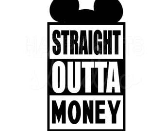 Straight Outta Money with Disney Mouse Ears Mickey Mouse Decal Kids Boy Dad Grandpa Family Matching Disney Iron On Decal Vinyl for Shirt 095