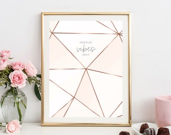 blush pink copper wall art, positive vibes print, typography, digital art, printable quotes, printable wall art, pink and copper, geometric