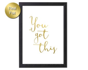 You Got This Gold Foil Print, Motivational Quote Print, Inspirational Quote, Girl Boss Quote, Office Decor, Good Luck, Silver Rose Gold Foil