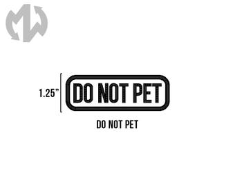 "DO NOT PET 1"" tall Service Dog Patch"