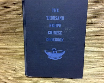 Vintage Chinese Cookbook - The Thousand Recipe Chinese Cookbook - Chinese Cooking - Chinese Recipes - Gloria Bley Miller