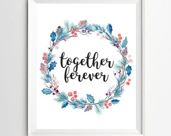 together forever print inspirational quotes Kids Wall Art Quote Print wall decor nursery decor Motivational quote art Positive Art