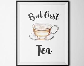 But First Tea Printable Wall Art Tea Decor Kitchen Wall Art Home Office Decor Tea Quote Prints Tea Pot Tea Sign Tea