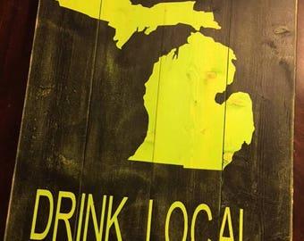 Michigan Drink Local Wood Sign 14*18