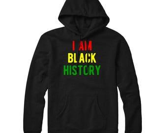 Black Lives Matter, I Am Black History, Black History Month, African American, Rastafarian, Black Girl Magic, Black And Proud Hoodie