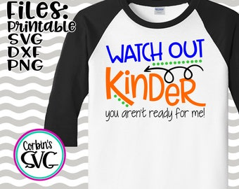 Back To School SVG * Watch Out Kinder Cut File - dxf, SVG, PDF Printable Files - Silhouette Cameo, Cricut