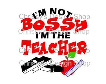 bossy teacher svg / best teacher svg / teacher cut file / back to school svg / school elements svg / teacher clip art / teacher dxf / eps