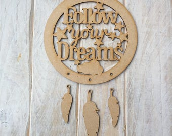 MDF Dream Catcher ready to decorate, choose your hanging shapes Follow your dreams