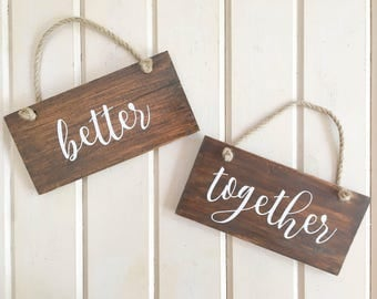 Better Together Hanging Signs FREE SHIPPING